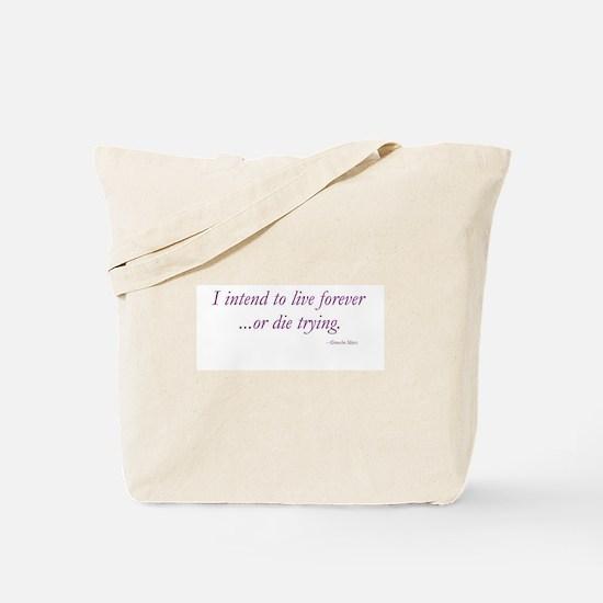 Live forever... Tote Bag