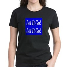 Let It Go! Let It Go! Tee