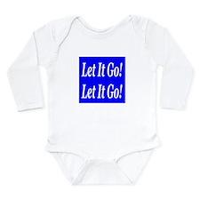 Let It Go! Let It Go! Long Sleeve Infant Bodysuit
