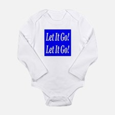Let It Go! Let It Go! Long Sleeve Infant Bodysuit