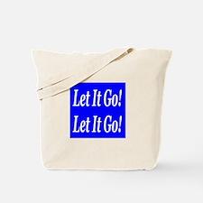 Let It Go! Let It Go! Tote Bag
