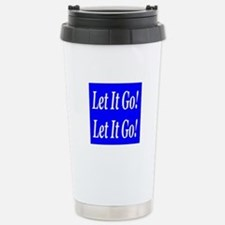 Let It Go! Let It Go! Stainless Steel Travel Mug
