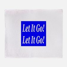 Let It Go! Let It Go! Throw Blanket