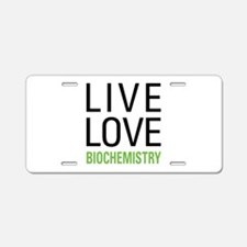 Live Love Biochemistry Aluminum License Plate