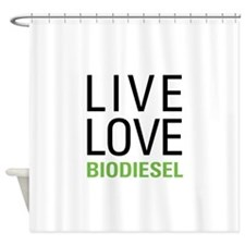 Live Love Biodiesel Shower Curtain