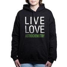 Live Love Astrochemistry Hooded Sweatshirt