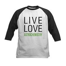 Live Love Astrochemistry Tee