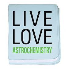 Live Love Astrochemistry baby blanket