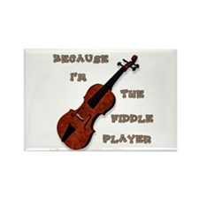 Because Im The Fiddle Player Magnets