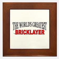 """The World's Greatest Bricklayer"" Framed Tile"