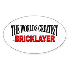 """The World's Greatest Bricklayer"" Oval Decal"