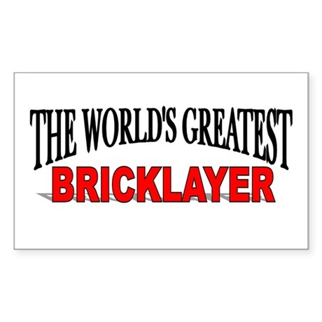 """""""The World's Greatest Bricklayer"""" Sticker (Rectang"""