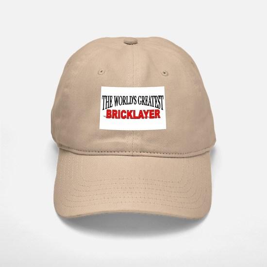 """The World's Greatest Bricklayer"" Baseball Baseball Cap"