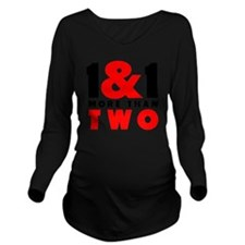 1&1 More Than Two Long Sleeve Maternity T-Shirt