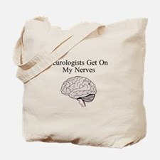 Neurologists Get On My Nerves Tote Bag