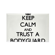 Keep Calm and Trust a Bodyguard Magnets