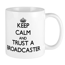 Keep Calm and Trust a Broadcaster Mugs