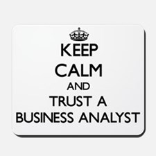 Keep Calm and Trust a Business Analyst Mousepad
