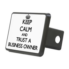 Keep Calm and Trust a Business Owner Hitch Cover