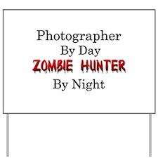 Photographer/Zombie Hunter Yard Sign