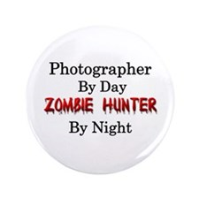 "Photographer/Zombie Hunter 3.5"" Button"