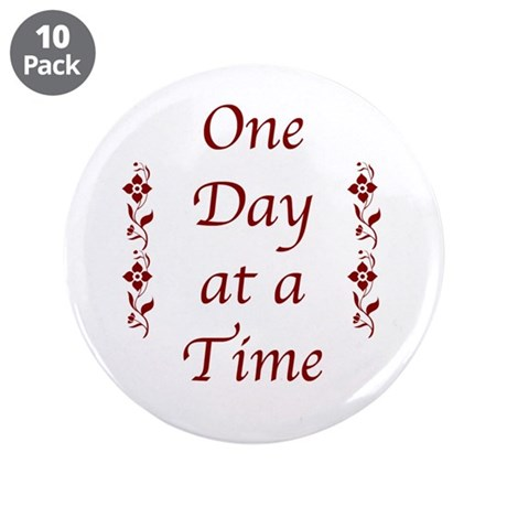 "One Day At A Time-Burgundy 3.5"" Button (10 Pa"