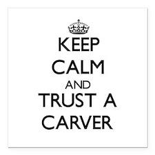 "Keep Calm and Trust a Carver Square Car Magnet 3"""