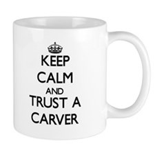 Keep Calm and Trust a Carver Mugs