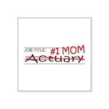 "Job Mom Actuary Square Sticker 3"" x 3"""