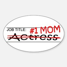 Job Mom Actress Sticker (Oval)