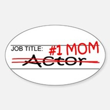 Job Mom Actor Sticker (Oval)