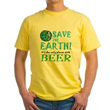 Save the Earth... beer T-Shirt