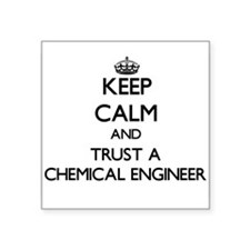 Keep Calm and Trust a Chemical Engineer Sticker