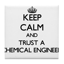 Keep Calm and Trust a Chemical Engineer Tile Coast