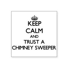 Keep Calm and Trust a Chimney Sweeper Sticker