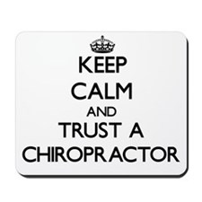 Keep Calm and Trust a Chiropractor Mousepad