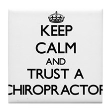 Keep Calm and Trust a Chiropractor Tile Coaster