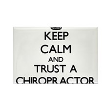 Keep Calm and Trust a Chiropractor Magnets