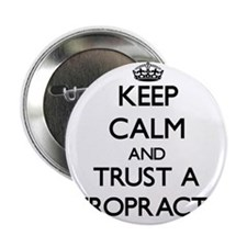 """Keep Calm and Trust a Chiropractor 2.25"""" Button"""
