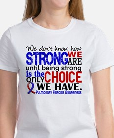 Pulmonary Fibrosis How Strong We A Women's T-Shirt