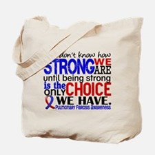 Pulmonary Fibrosis How Strong We Are Tote Bag