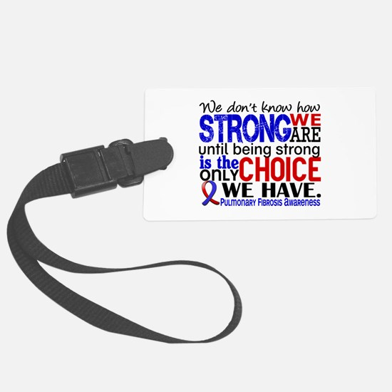 Pulmonary Fibrosis How Strong We Luggage Tag