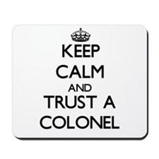 Keep Calm and Trust a Colonel Mousepad