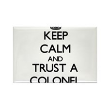 Keep Calm and Trust a Colonel Magnets