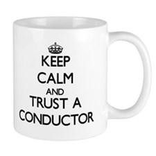 Keep Calm and Trust a Conductor Mugs