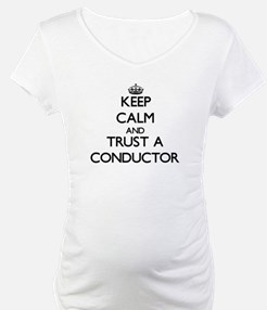 Keep Calm and Trust a Conductor Shirt