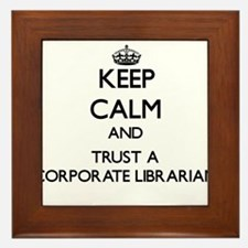 Keep Calm and Trust a Corporate Librarian Framed T