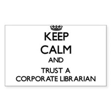Keep Calm and Trust a Corporate Librarian Decal