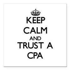 """Keep Calm and Trust a Cpa Square Car Magnet 3"""" x 3"""