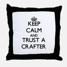 Keep Calm and Trust a Crafter Throw Pillow